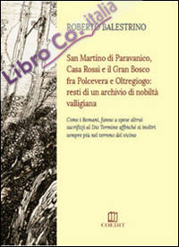 San Martino di Paravanico, Casa Rossi e il Gran Bosco fra Polcevera e Oltregiogo. Resti di un archivio di nobiltà valligiana.