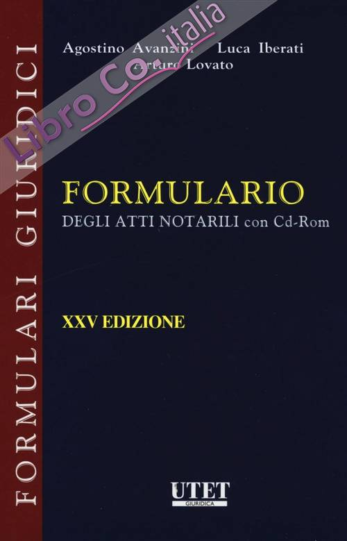 Formulario degli atti notarili. Con CD-ROM.