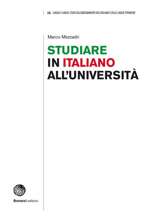 Studiare in italiano all'Università. Prospettive e strumenti.