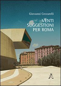 Venti suggestioni per Roma.