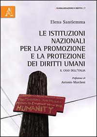 Le istituzioni nazionali per la promozione e la protezione dei diritti umani. Il caso dell'Italia.