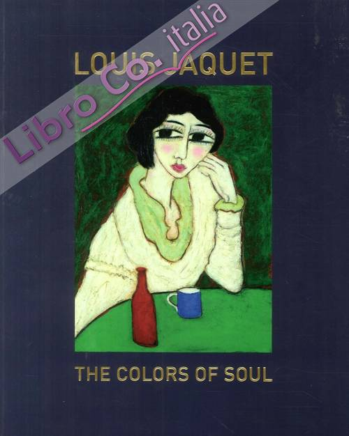 Louis Jaquet. the Colors of Soul.