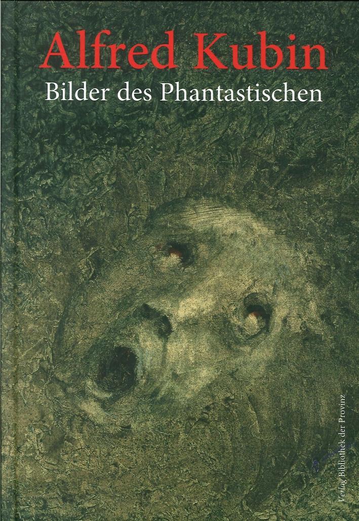Alfred Kubin. (1877-1959) Bilder des Phantastischen.