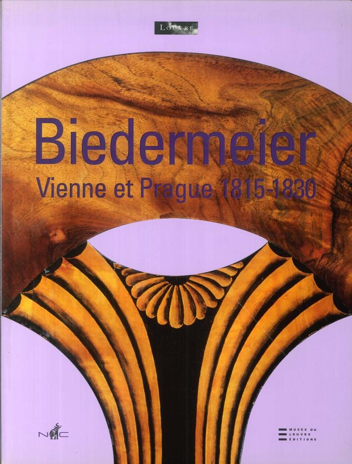 Biedermeier. Vienne et prague 1815-1830.
