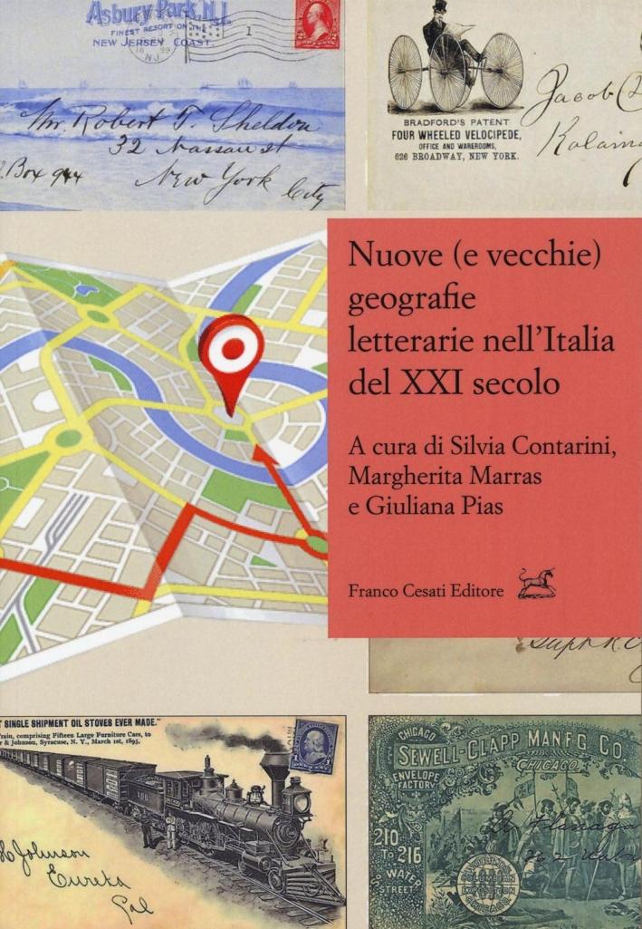 Nuove (e vecchie) geografie letterarie nell'Italia del XXI secolo.
