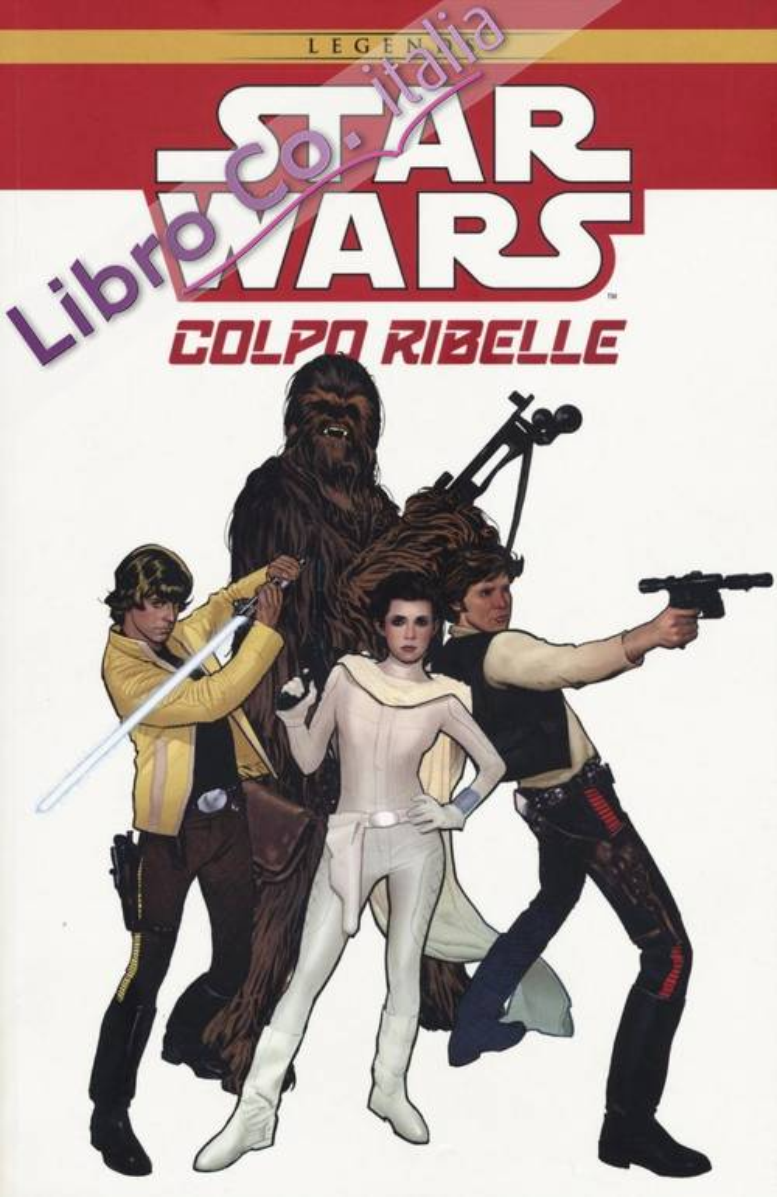 Colpo ribelle. Star Wars. Ediz. illustrata