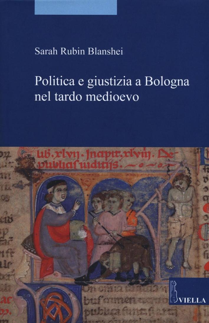 Politica e giustizia a Bologna nel tardo Medioevo