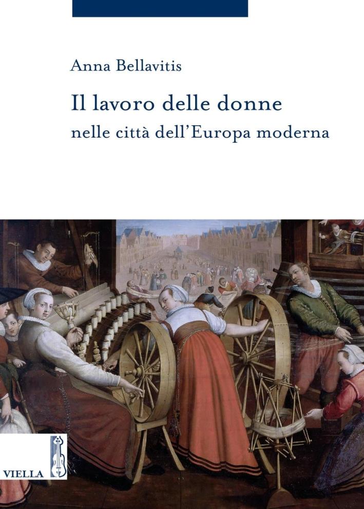 Il lavoro delle donne nelle città dell'Europa moderna.