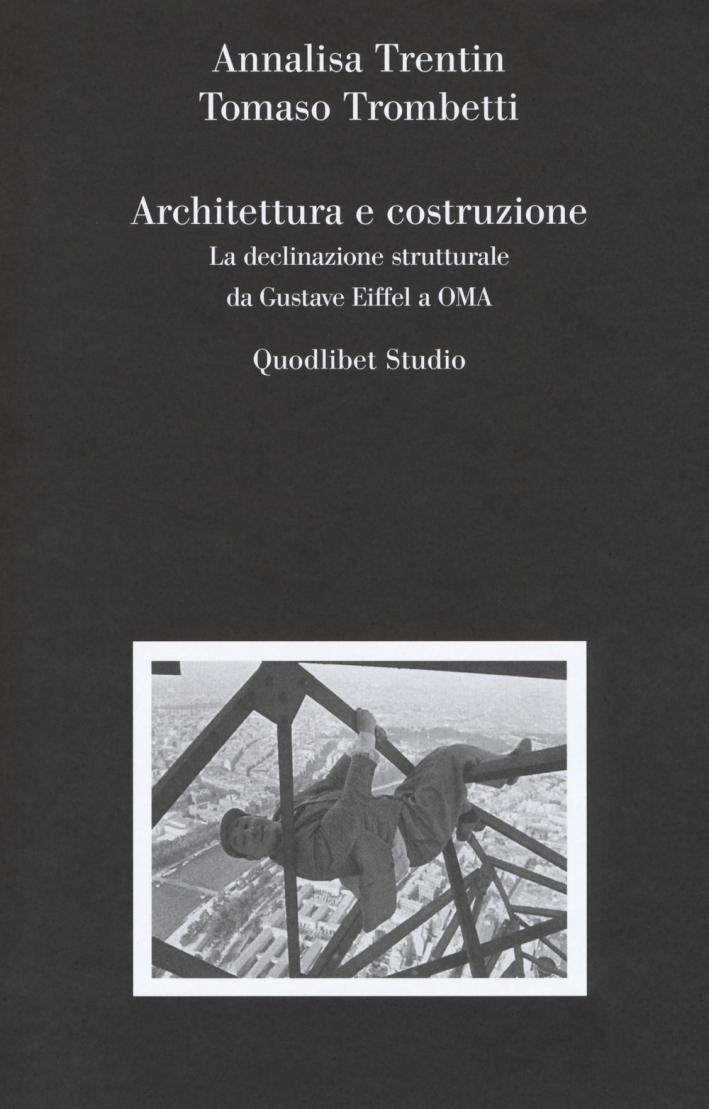 Architettura e costruzione. La declinazione strutturale da Gustave Eiffel a OMA.