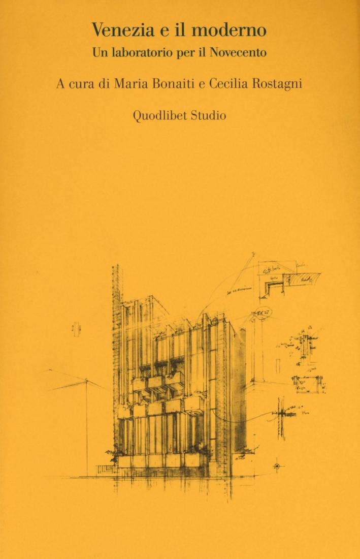 Venezia e il moderno. Un laboratorio per il Novecento.