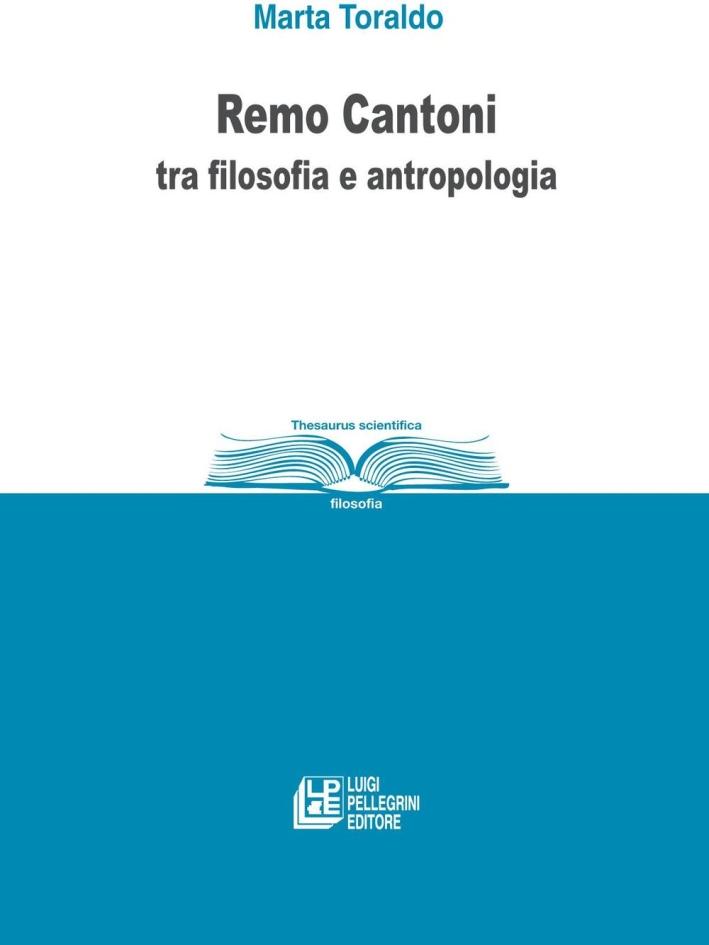 Remo Cantoni tra filosofia e antropologia.