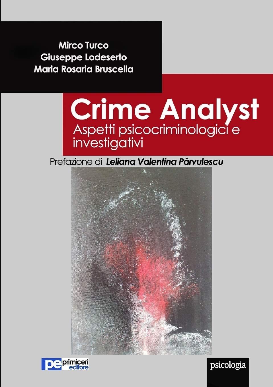 Crime analyst. Aspetti psicocriminologici e investigativi.