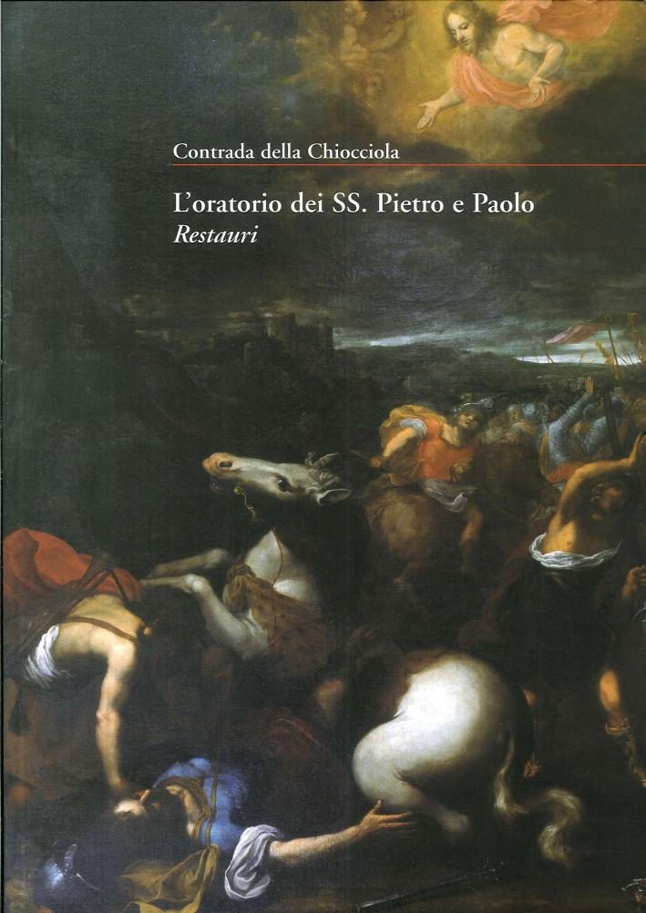 L'Oratorio dei Ss. Pietro e Paolo. Restauri