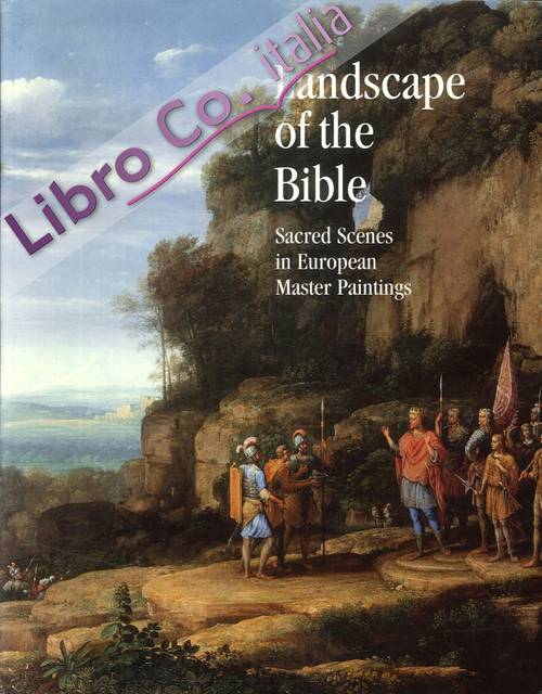 Landscape of the Bible. Sacred Scenes in European Master Paintings.