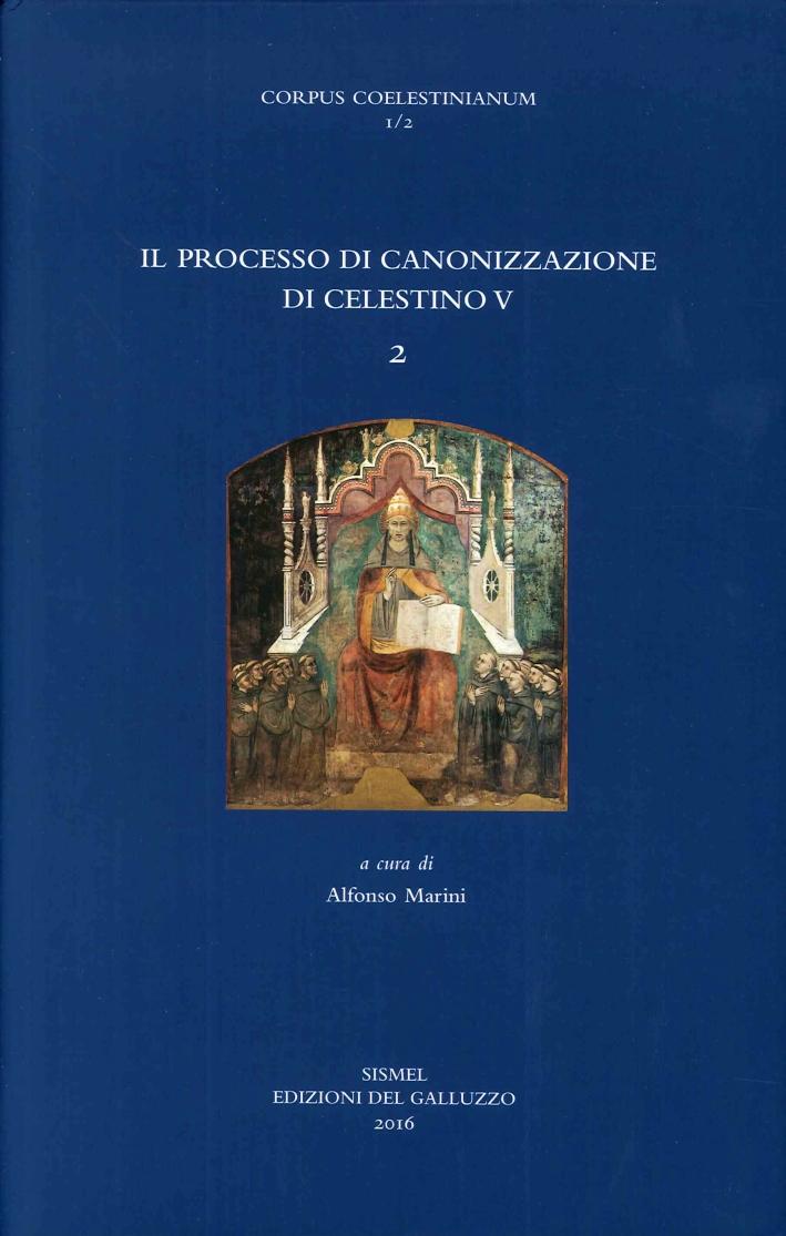 Il Processo di Canonizzazione di Celestino V. Vol.2.