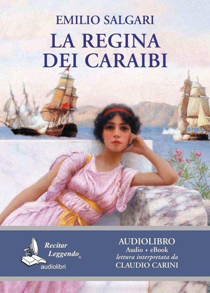 La regina dei Caraibi (edizione integrale. Audiolibro + eBook).