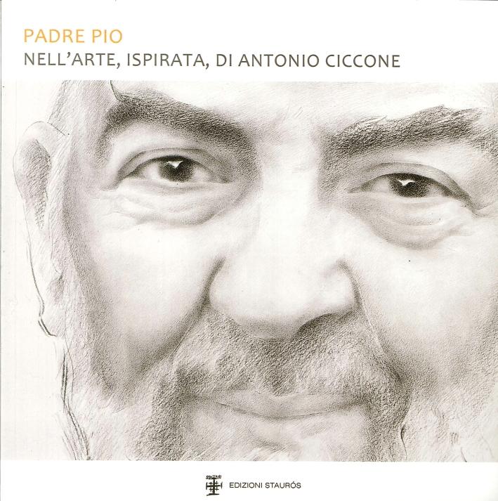 Padre Pio nell'Arte, Ispirata, di Antonio Ciccone.