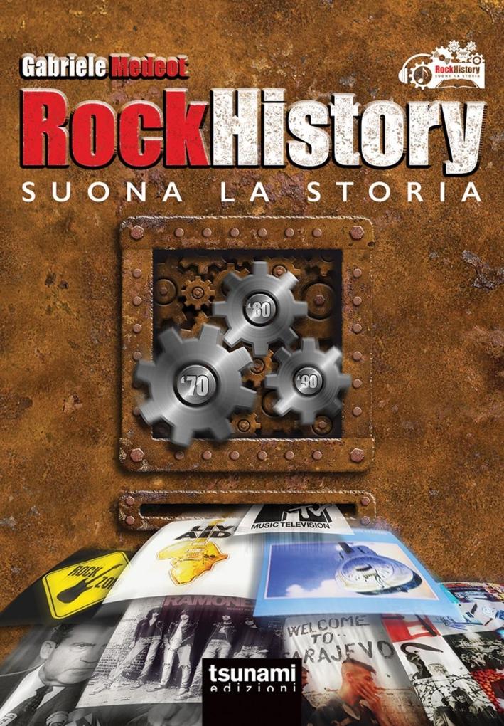 Rock history. Suona la storia.