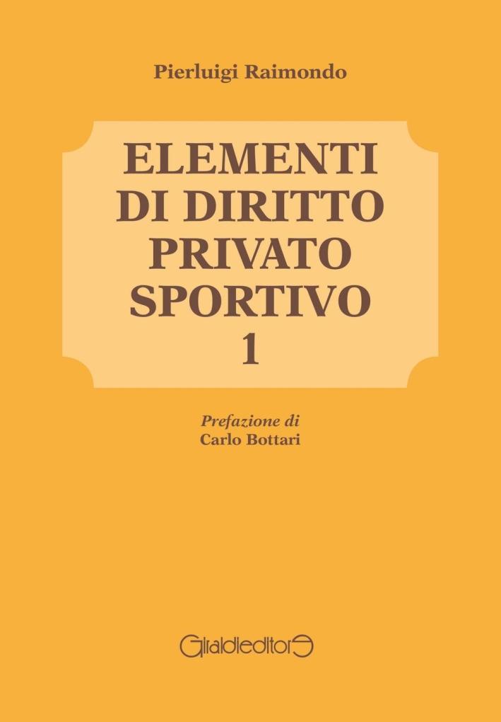 Elementi di diritto privato sportivo. Vol. 1.