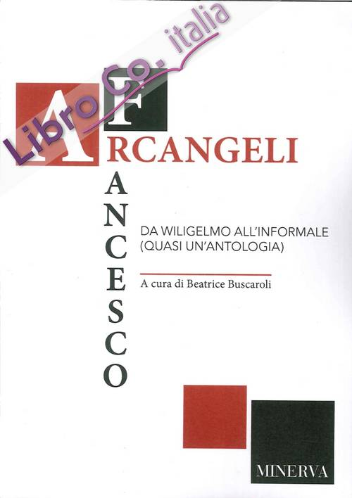 Francesco Arcangeli da Wiligelmo all'informale (quasi un'antologia)