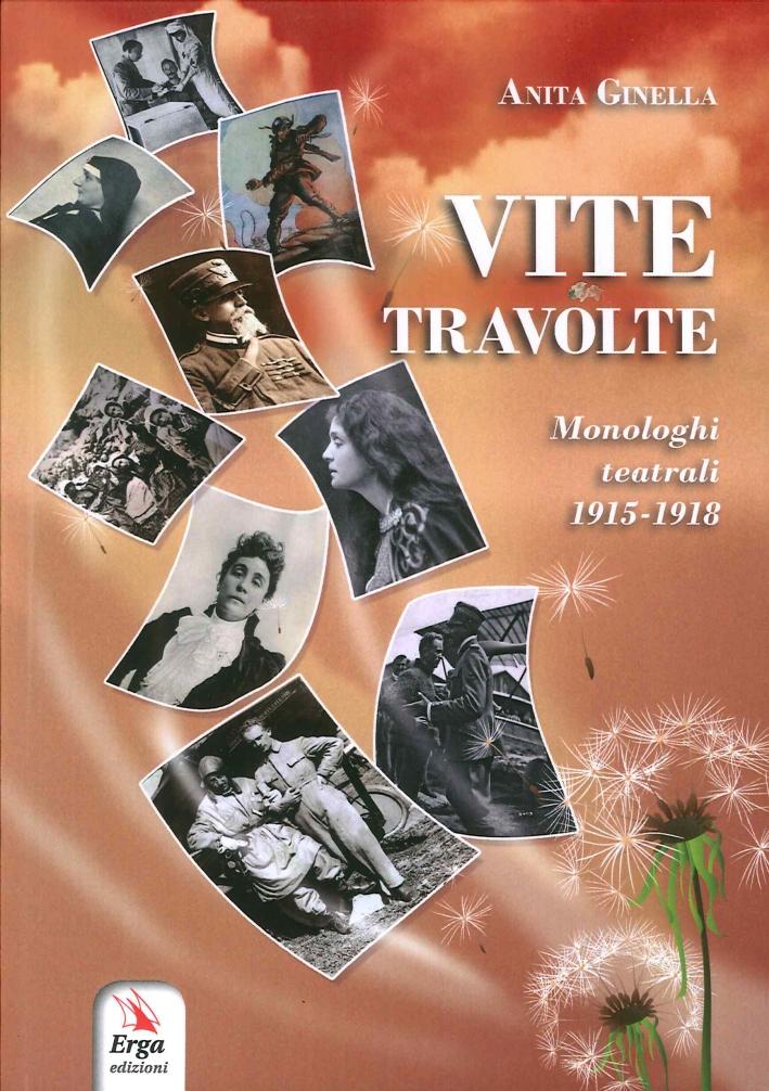 Vite Tavolte. Monologhi Teatrali 1915-1918.