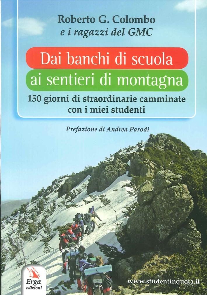 Dai Banchi di Scuola ai Sentieri di Montagna. 150 Giorni di Straordinarie Camminate con i Miei Studenti.