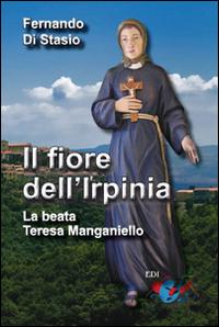 Il fiore dell'Irpinia. La beata Teresa Manganiello.
