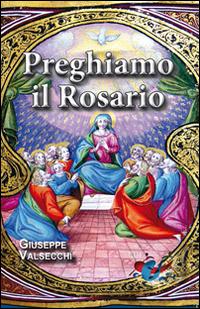 Preghiamo il Rosario.