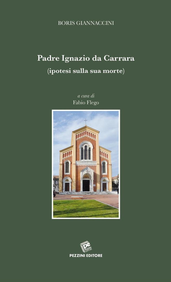 Padre Ignazio da Carrara (ipotesi sulla sua morte).