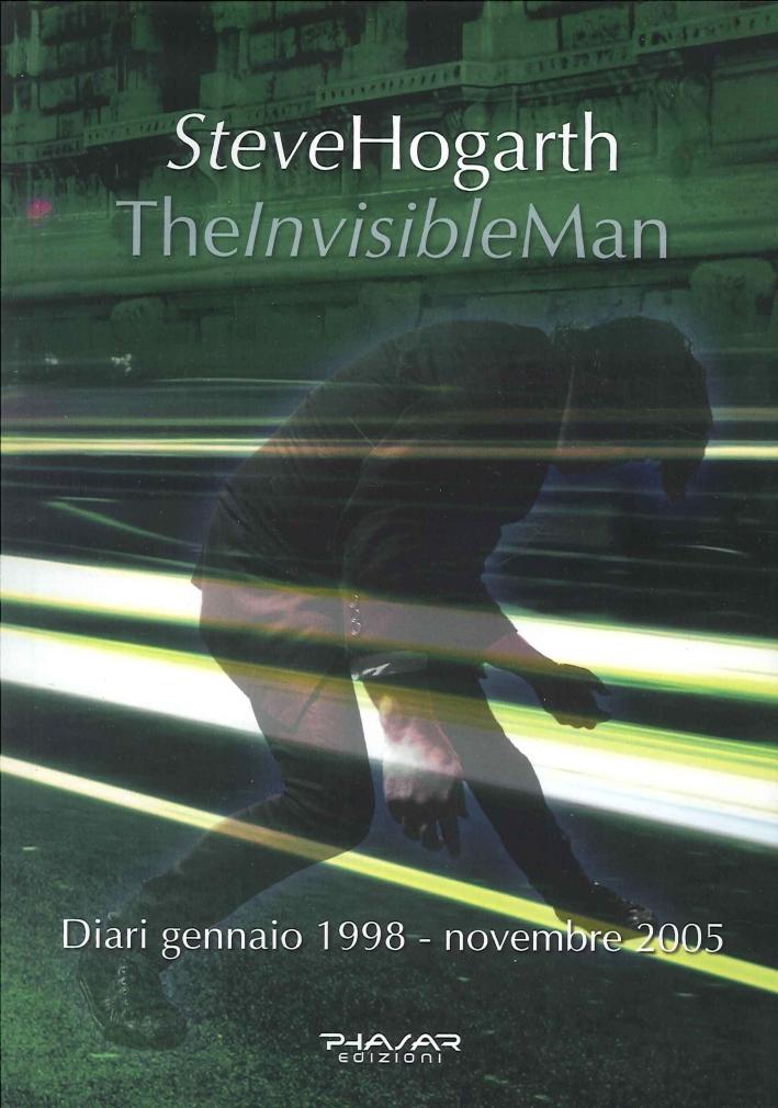 The Invisible Man. Diari 1998-2005.