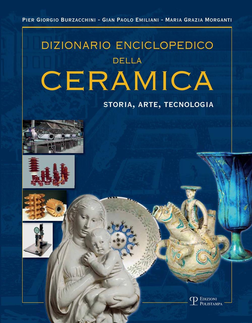 Dizionario Enciclopedico della Ceramica. Storia, Arte, Tecnologia. Vol. 2.