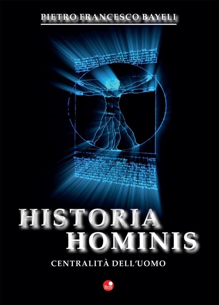 Historia hominis. La centralità dell'uomo.