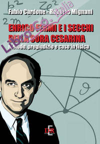Enrico Fermi e i secchi della sora Cesarina. Metodo, pregiudizio e caso in fisica.