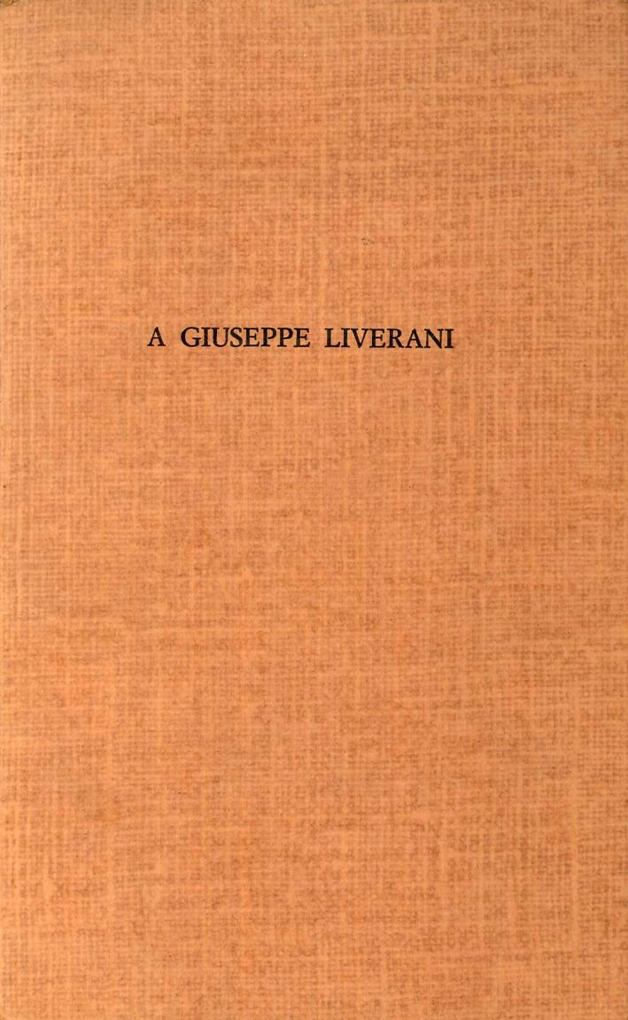 A Giuseppe Liverani. Nel Settantesimo Compleanno.