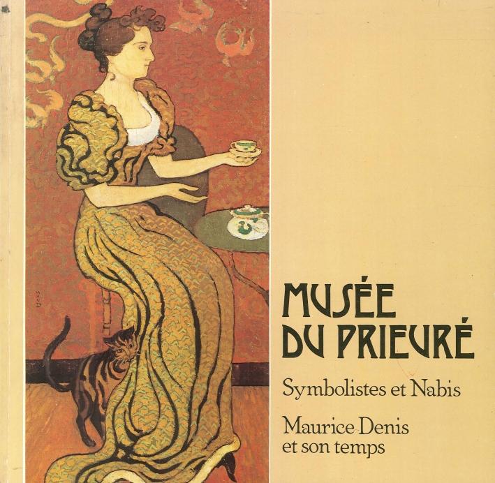 Musée Du Prieuré. Symbolistes Et Nabis. Maurice Denis Et Son Temps.