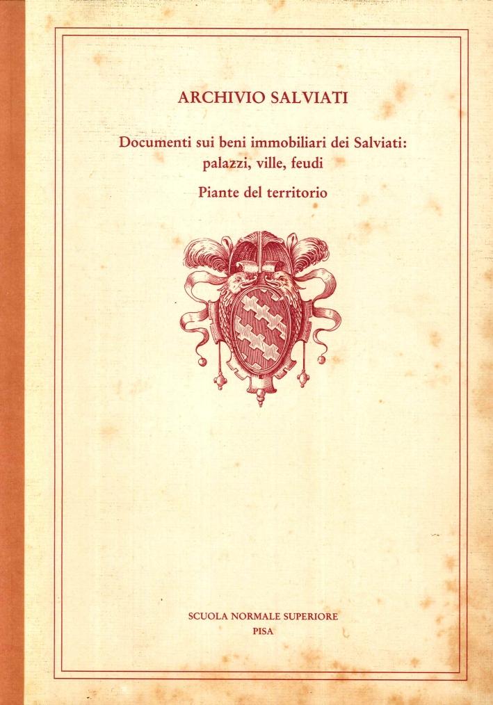 Archivio Salviati Documenti sui Beni Immobiliari dei Salviati: Palazzi, Ville, Feudi. Piante del Territorio.