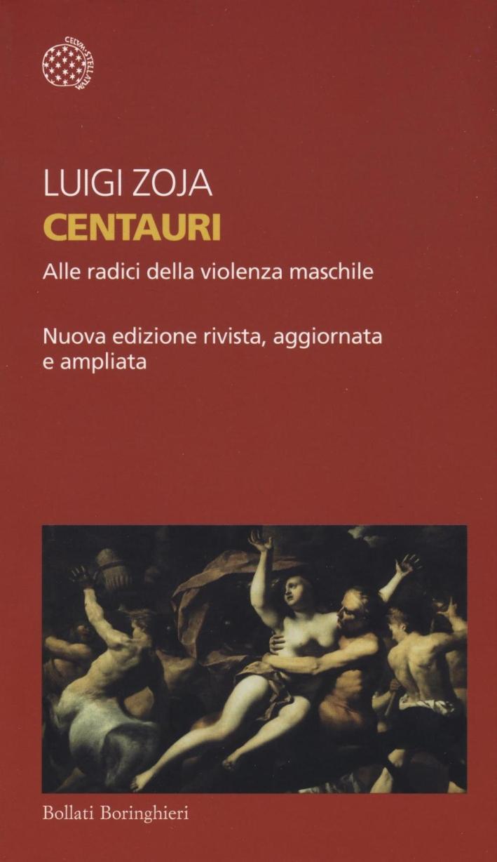 Centauri. Alle radici della violenza maschile.