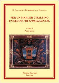 Per un Mahler cisalpino. Un secolo di Sprechgesang.
