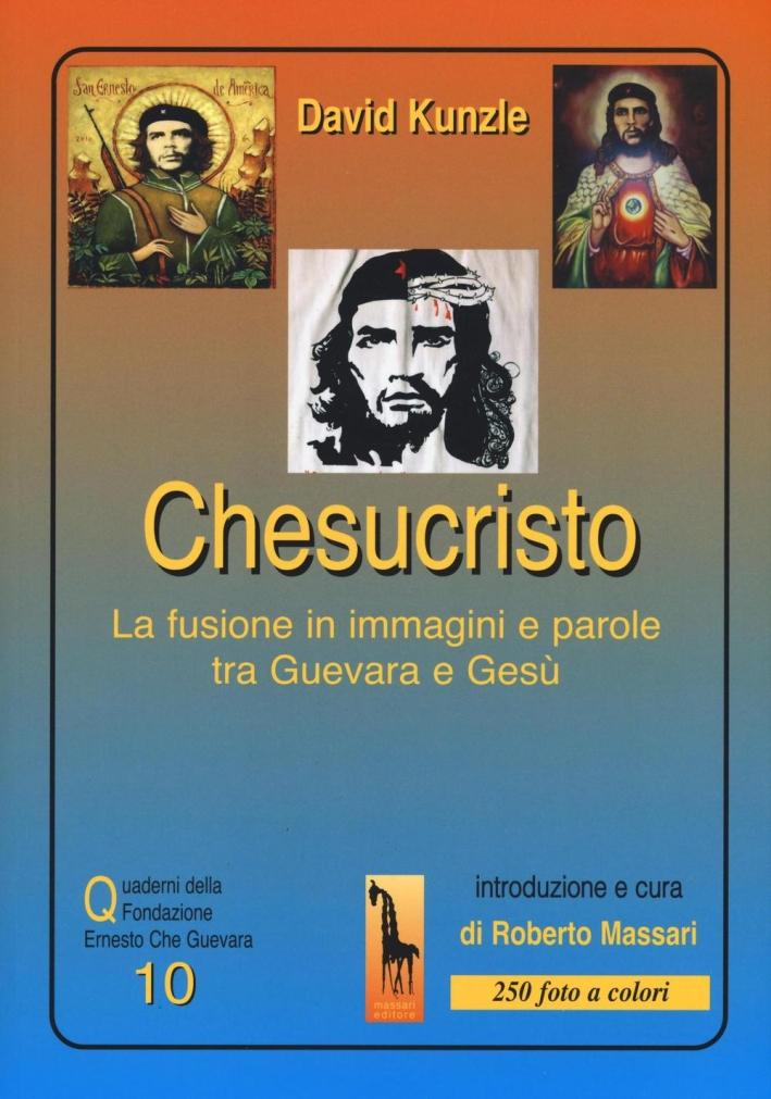 Chesucristo. La fusione in immagini e parole tra Guevara e Gesù.
