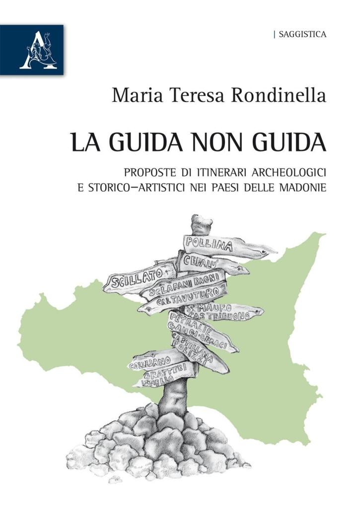 La guida non guida. Proposte di itinerari archeologici e storico-artistici nei paesi delle Madonie