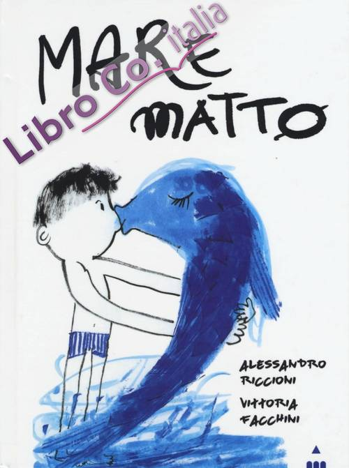 Mare matto. Ediz. illustrata