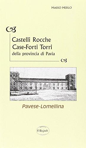 Castelli, rocche, case-forti, torri della provincia di Pavia.