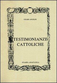 Testimonianze cattoliche (rist. anastatica).