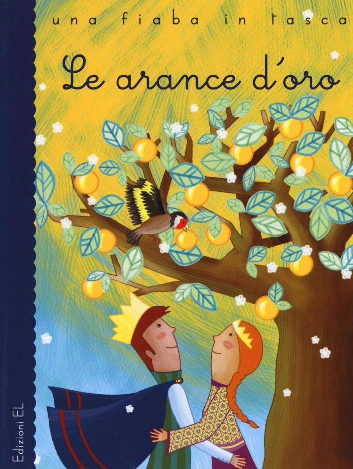 Le arance d'oro da Luigi Capuana. Ediz. illustrata