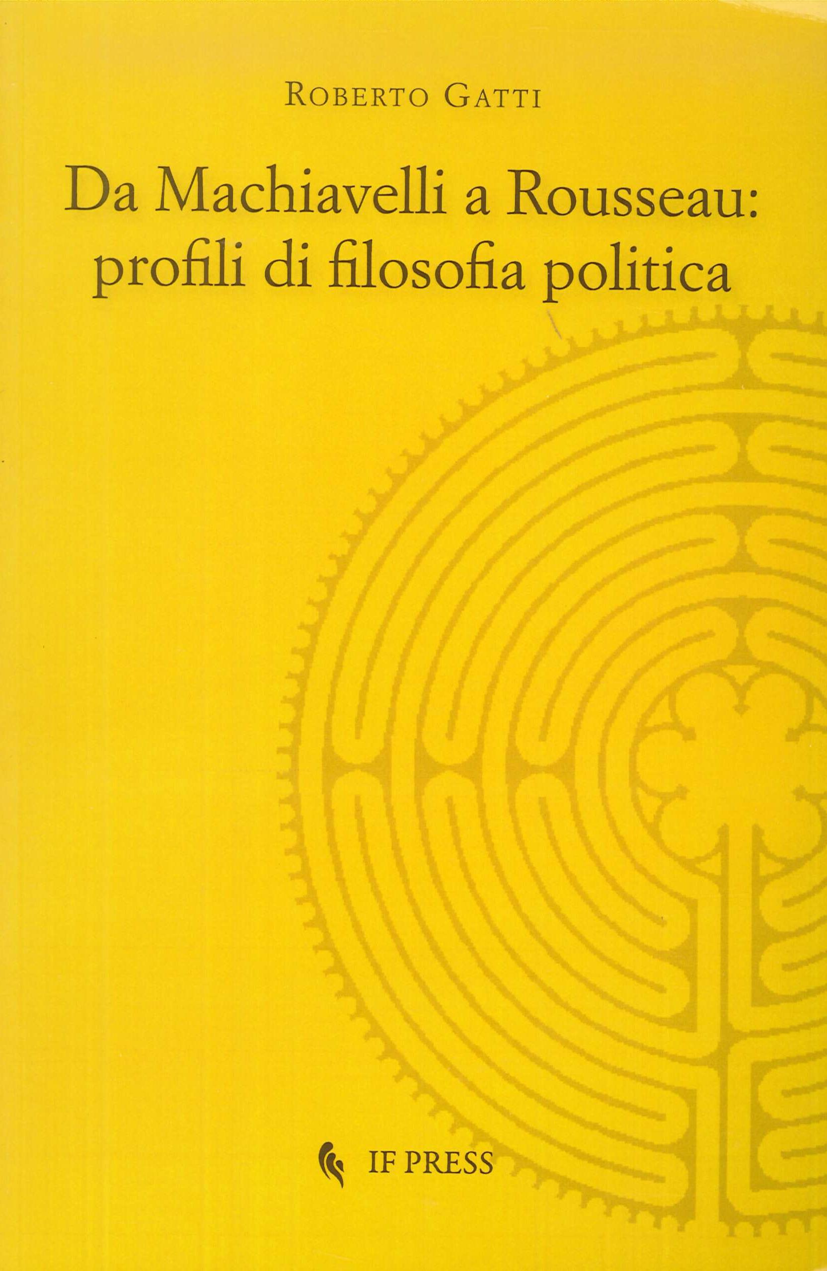 Da Machiavelli a Rousseau: profili di filosofia politica.