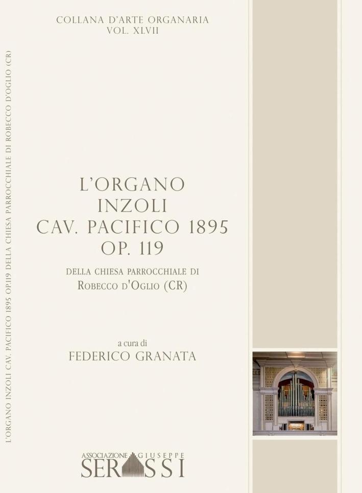 L'Organo Inzoli Cav. Pacifico 1895 Op. 119 della Chiesa Parrocchiale di Robecco d'Oglio (CR)
