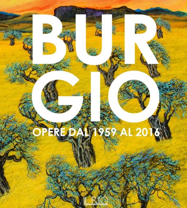 Burgio. Opere dal 1959 al 2016. Catalogo della mostra (Reggio Emilia, 16 settembre-17 ottobre 2016)