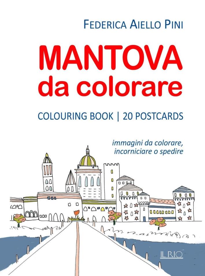 Mantova Da Colorare. Colouring Book. 20 Postcards. Immagini Da Colorare, Incorniciare o Spedire.