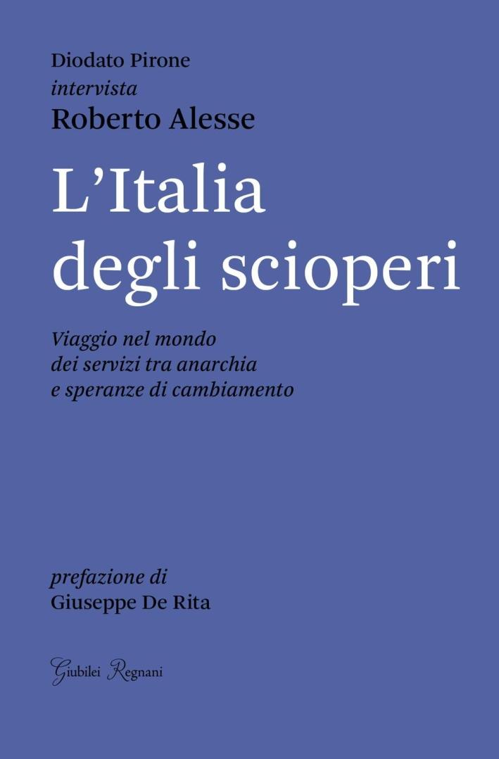 L'Italia degli scioperi. Viaggio nel mondo dei servizi tra anarchia e speranze di cambiamento.