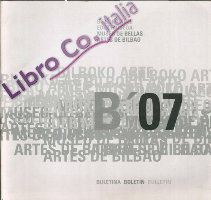 B' 07. Bilboko Arte. Eder Museoa. Museo De Bellas Artes De Bilbao. Buletina. Boletin. Bulletin